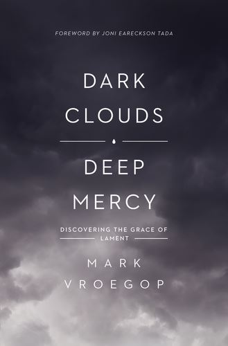Dark Clouds Deep Mercy book cover by Mark Vroegop