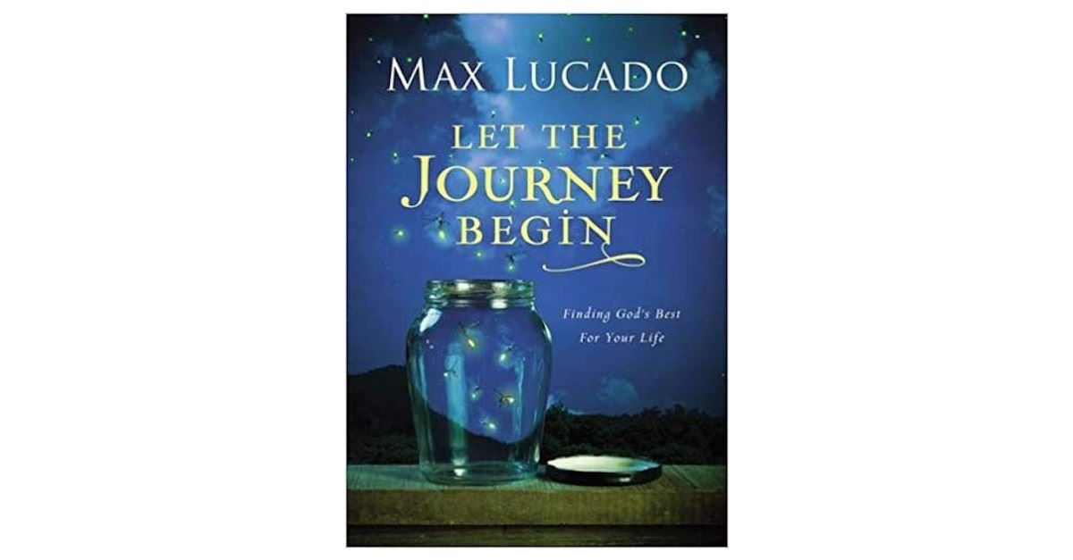 Let the journey begin by max lucado, graduation gifts
