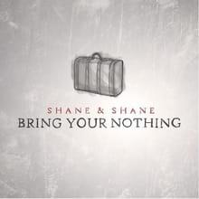 Shane & Shane Shine and Struggle on <i>Bring Your Nothing</i>