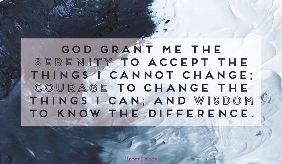 serenity prayer, god grant me