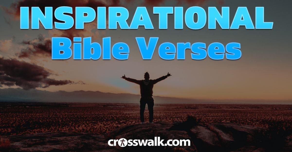 Inspirational Bible Verses - Scriptures to Inspire Your Faith