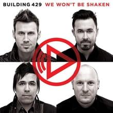 Building 429 <i>Won't Be Shaken</i>