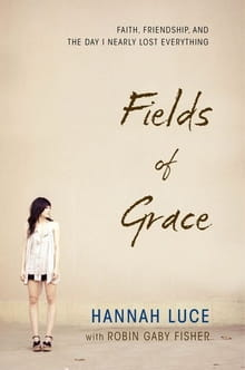 <i>Fields of Grace</i> A Journey Through Fire
