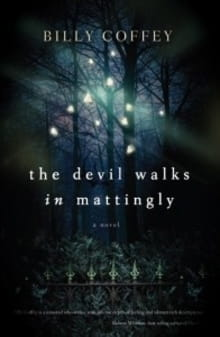 Tread Lightly through <i>The Devil Walks in Mattingly</i>