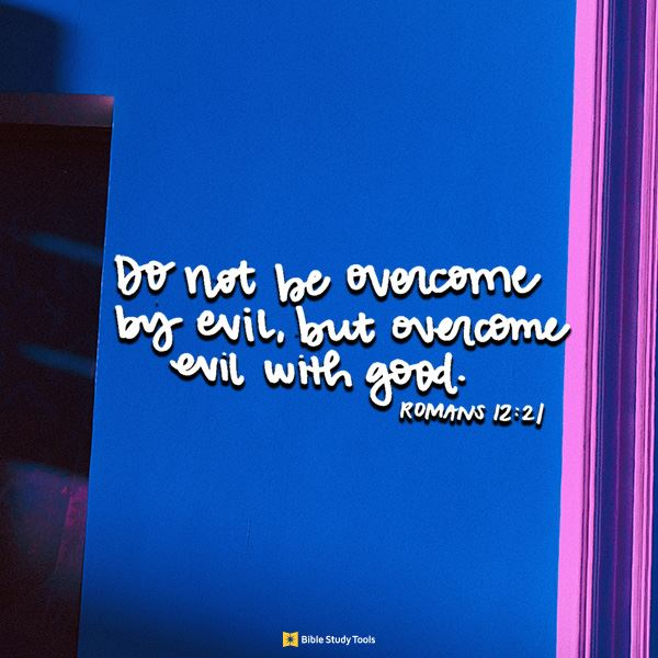 romans 12  21 overcome evil with good