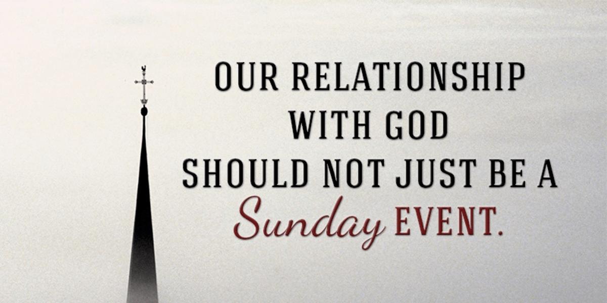 God Isn't Just for Sundays