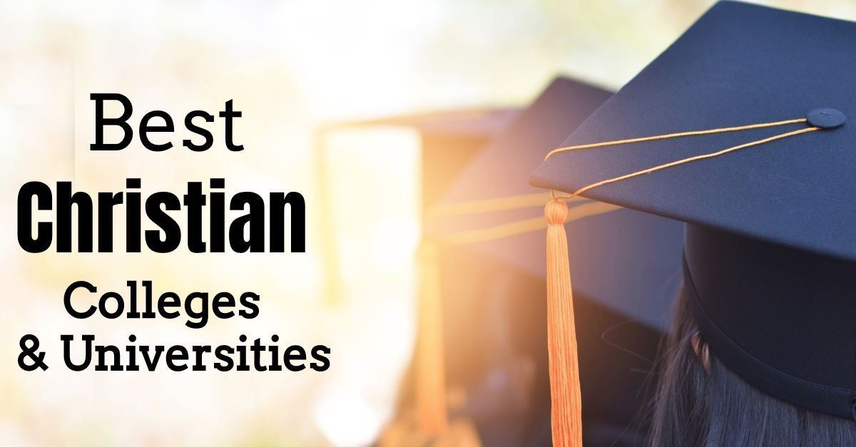 70 Best Christian Colleges & Universities - 2019 Edition
