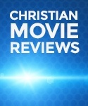 Christian Movie Reviews