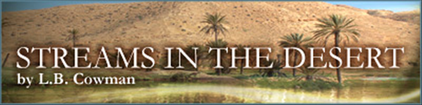 Streams in the Desert, with Mrs. Charles Cowman