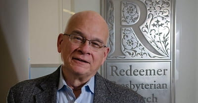 3 Things You Can Learn from Tim Keller about Being a Child of God