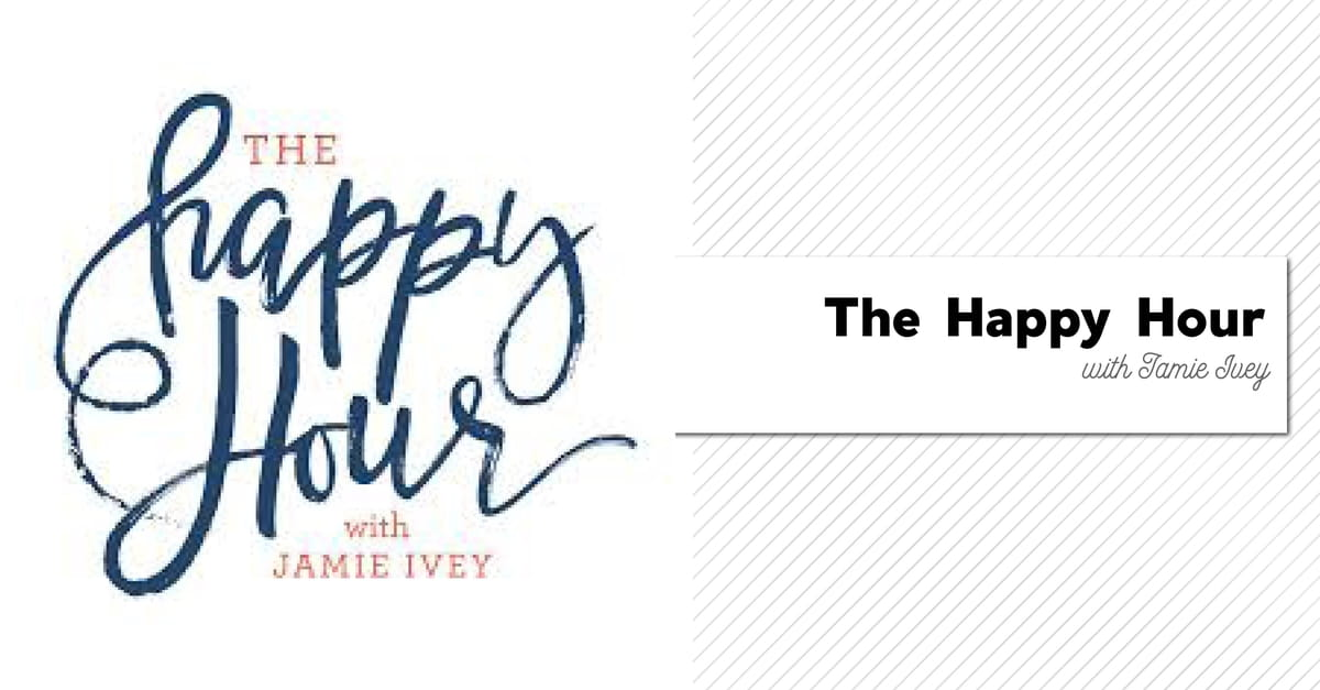 17. The Happy Hour with Jamie Ivey