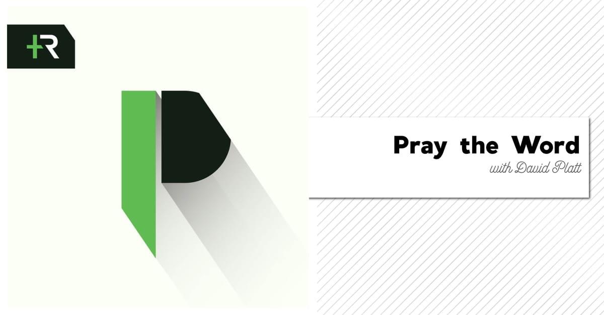 9. Pray the Word with David Platt
