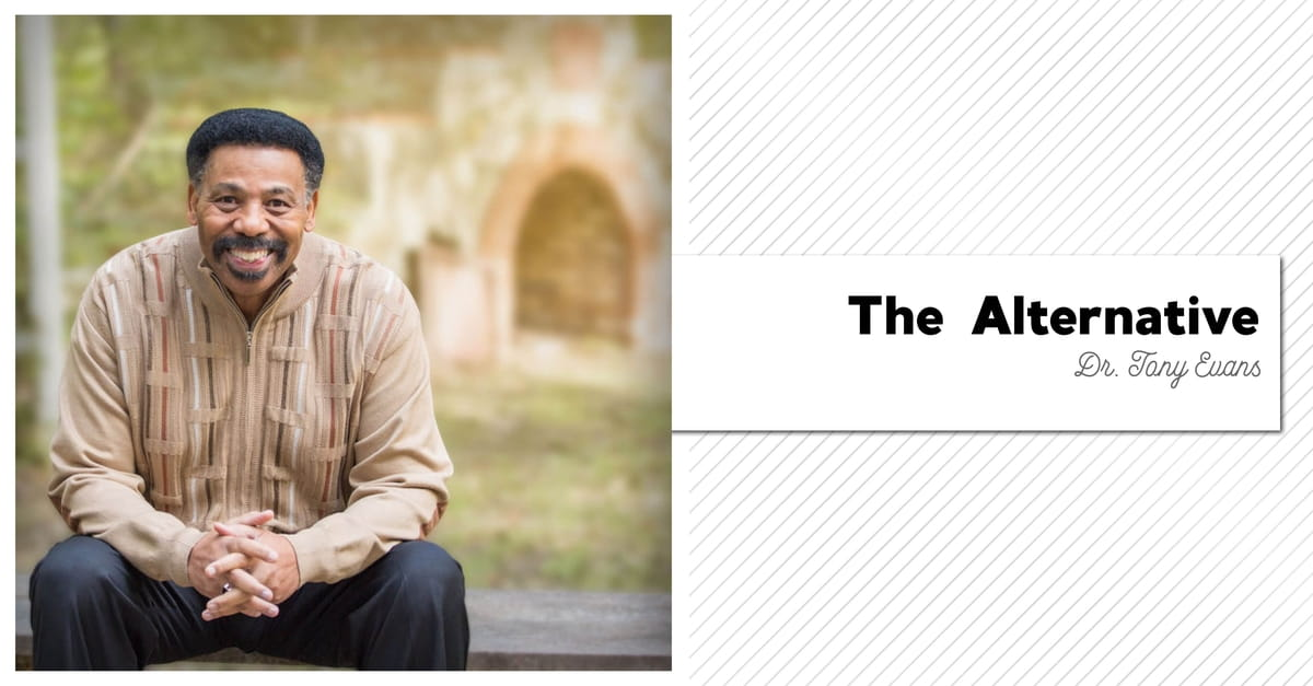 14. The Alternative by Dr. Tony Evans