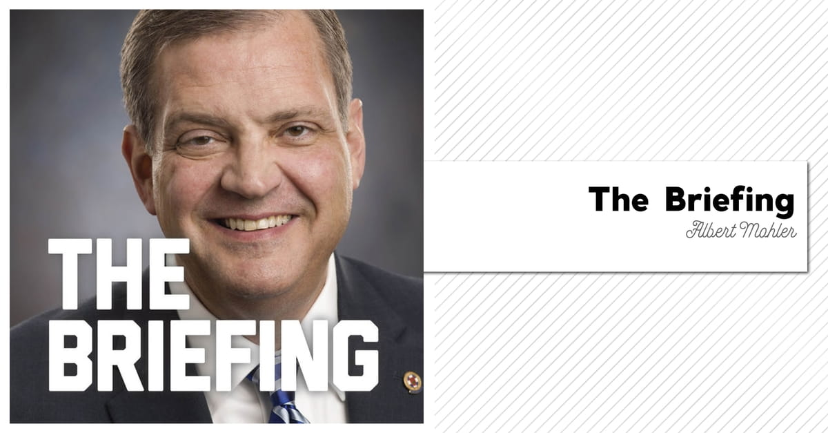 4. The Briefing with Albert Mohler