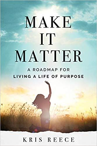 Cover of Kris Reece's Make it Matter Book Cover