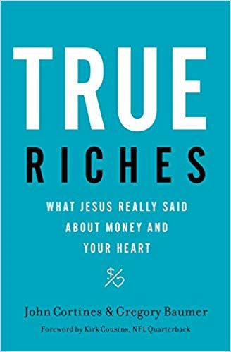 Cover of John Cortine's book True Riches