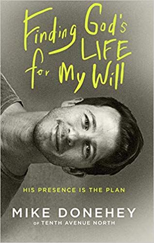 book cover Finding God's Life for My Will by Mike Denehey, Tenth Avenue North