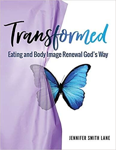 cover of the book Transformed: Eating and Body Image Renewal God's Way by Jennifer Smith Lane