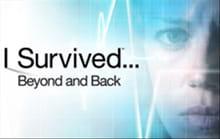 Afterlife Explored in <i>I Survived ... Beyond and Back</i>