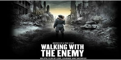 <i>Walking with the Enemy</i> a Story That Needs to be Told, Seen
