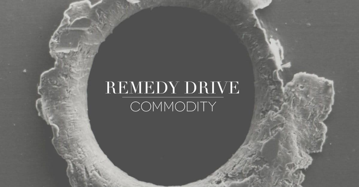 Remedy Drive Still Kicking with <i>Commodity</i>