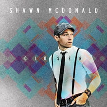 <i>Closer</i> Reveals a New Chapter for Shawn McDonald