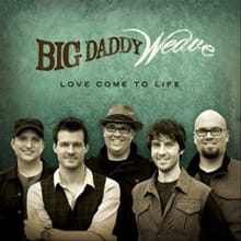 Big Daddy Weave's Well-Titled <i>Love</i> Shines