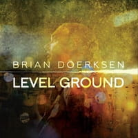 Doerksen Brings Intimacy to Worship on <i>Level Ground</i>