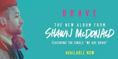 Shawn McDonald is <i>Brave</i>