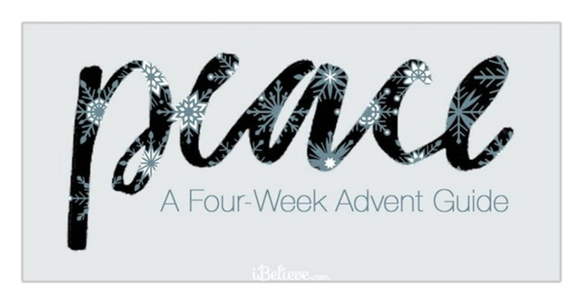 A 4-Week Advent Guide to Peace from iBelieve.com