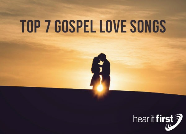 Top 7 Gospel Love Songs
