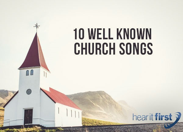 10 Well Known Church Songs