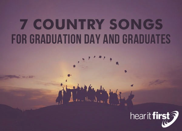 7 Country Songs For Graduation Day and Graduates