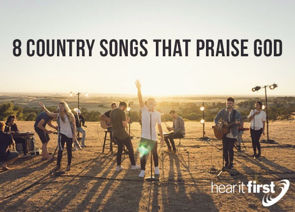 8 Country Songs That Praise God