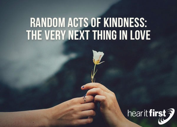 Random Acts of Kindness: The Very Next Thing in Love