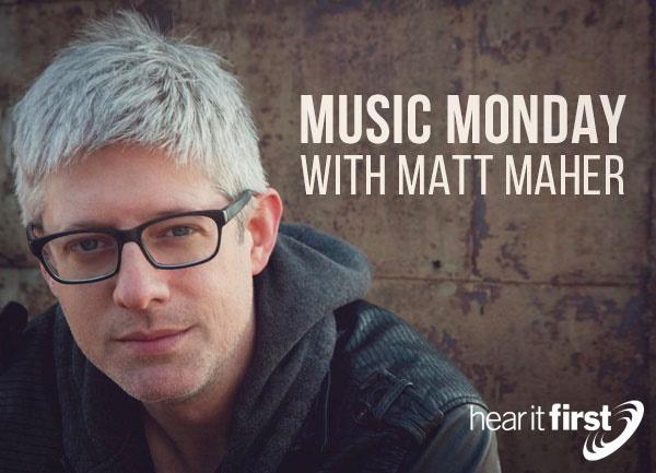 Music Monday with Matt Maher