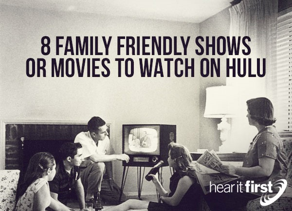 8 Family Friendly Shows Or Movies To Watch On Hulu