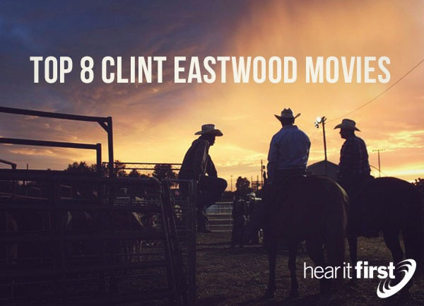 Top 8 Clint Eastwood Movies