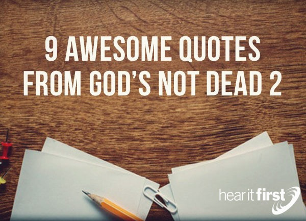 9 Awesome Quotes From God's Not Dead 2