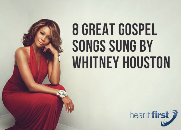 8 Great Gospel Songs Sung By Whitney Houston