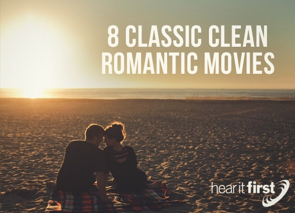 8 Classic Clean Romantic Movies