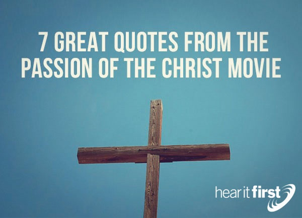 7 Great Quotes From The Passion The Christ Movie