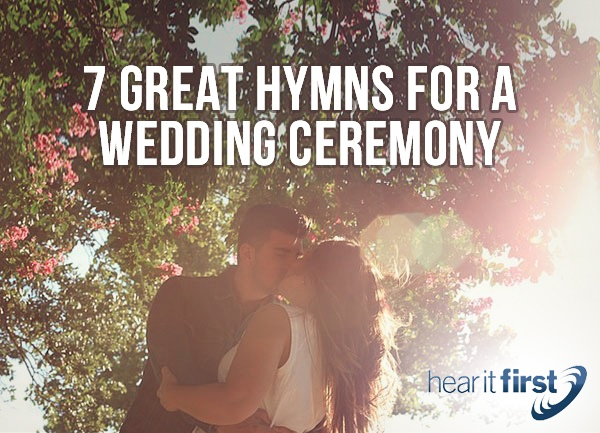 7 Great Hymns For A Wedding Ceremony