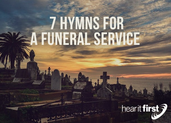 7 Hymns For A Funeral Service