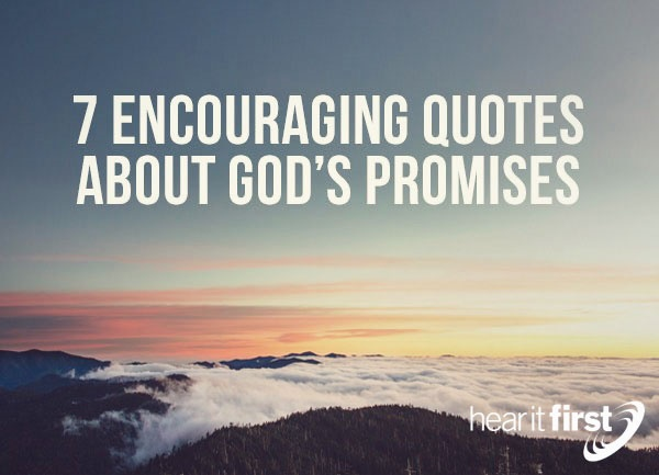7 Encouraging Quotes About God's Promises