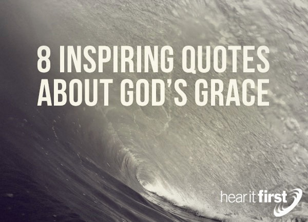 8 Inspiring Quotes About God's Grace