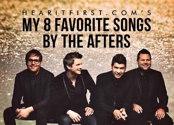 My 8 Favorite Songs by The Afters
