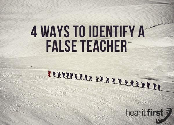 4 Ways To Identify A False Teacher