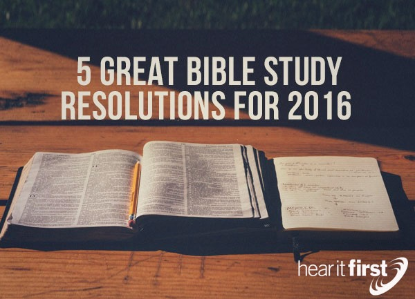 5 Great Bible Study Resolutions For 2016
