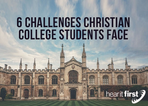 6 Challenges Christian College Students Face